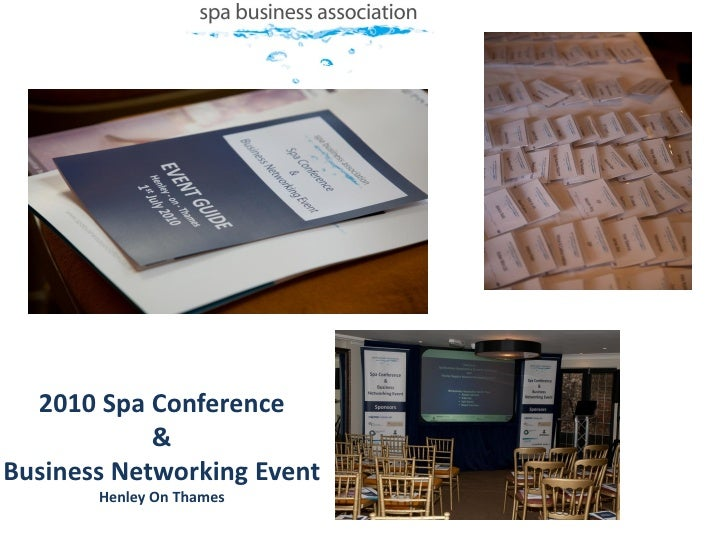 2010 Spa Conference             & Business Networking Event        Henley On Thames