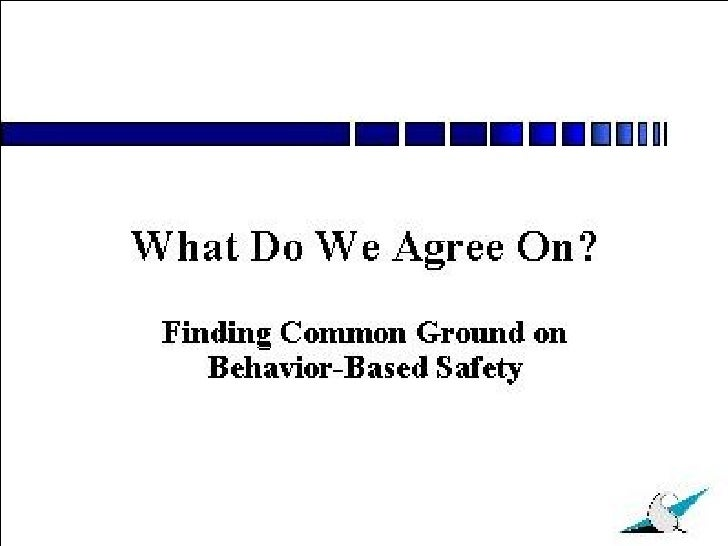 What Do We Agree On? Finding Common Ground on Behavior-Based Safety