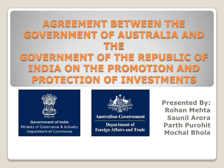 AGREEMENT BETWEEN THE GOVERNMENT OF AUSTRALIA AND THE GOVERNMENT OF THE REPUBLIC OF INDIA ON THE PROMOTION AND PROTECTION ...