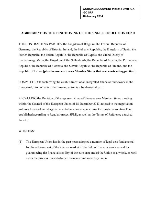 WORKING DOCUMENT # 2: 2nd Draft IGA IGC SRF 16 January 2014  ! ! !  AGREEMENT ON THE FUNCTIONING OF THE SINGLE RESOLUTION ...