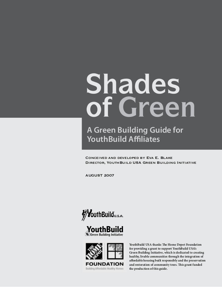 Shadesof GreenShades Guide forA Green Buildingof GreenYouthBuild AffiliatesConceived and developed by Eva E. BlakeDirector...