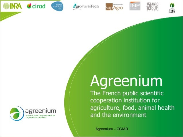 Agreenium - Presentation from the 2013 Annual Meeting between CGIAR and the French Research Institutions