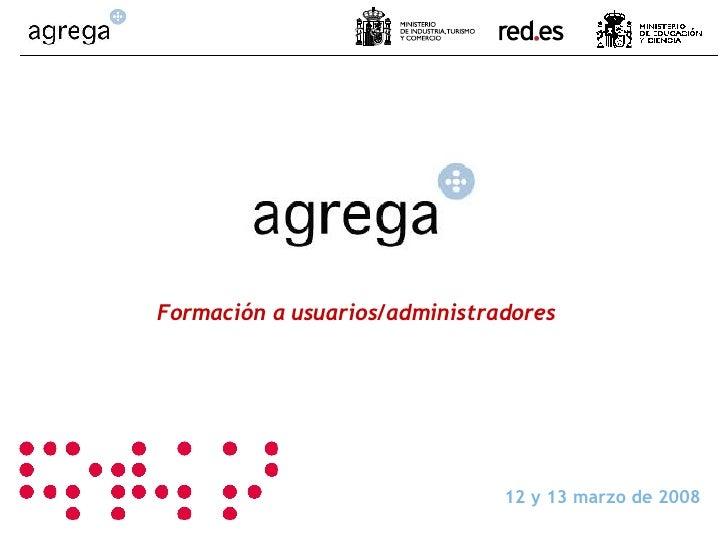 Agrega - Formación v03 - Marzo - 2008