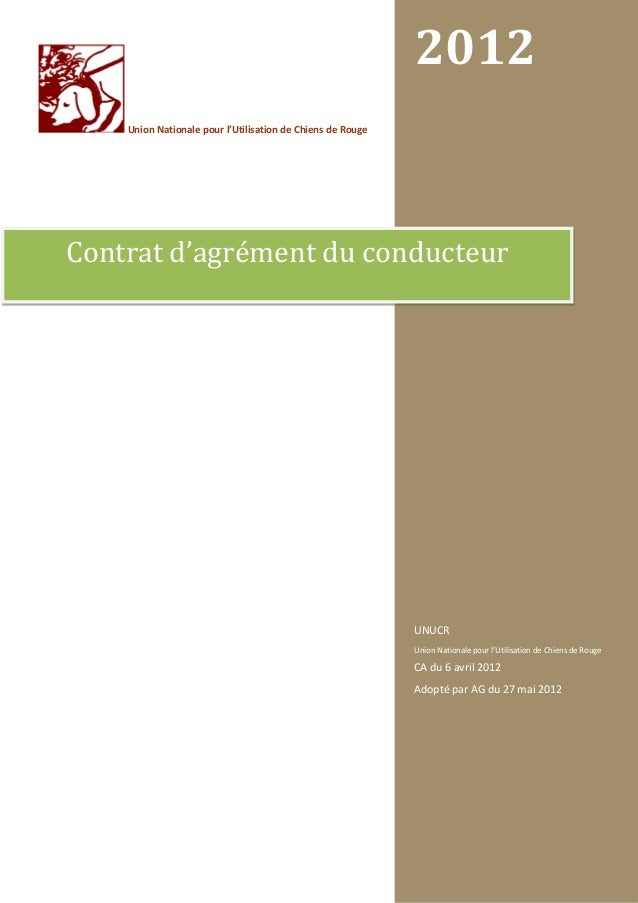 2012    Union Nationale pour l'Utilisation de Chiens de RougeContrat d'agrément du conducteur                             ...