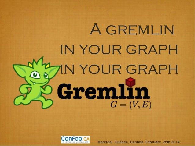 A gremlin in my graph confoo 2014