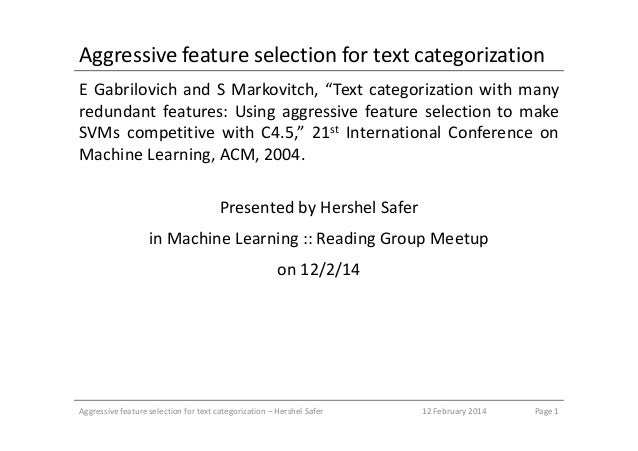 """Aggressive feature selection for text categorization E Gabrilovich and S Markovitch, """"Text categorization with many redund..."""