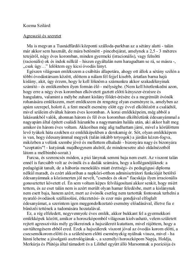 Kozma Szilárd: Agresszió és szeretet Ma is megvan a Tusnádfürdői központi szálloda-parkban az a sétány alatti - talán már ...
