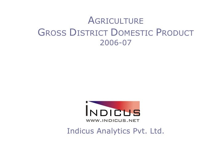 AGRICULTURE GROSS DISTRICT DOMESTIC PRODUCT               2006-07          Indicus Analytics Pvt. Ltd.