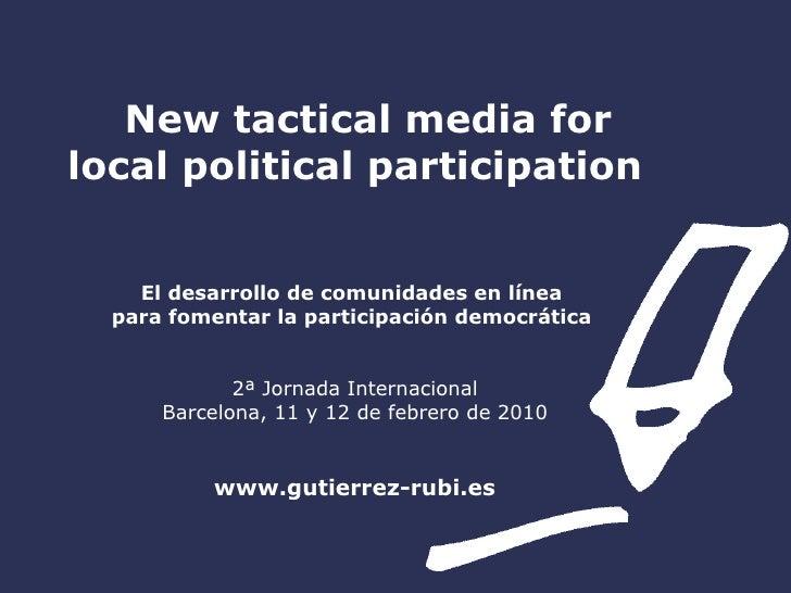 New tactical media for local political participation   El desarrollo de comunidades en línea  para fomentar la participaci...