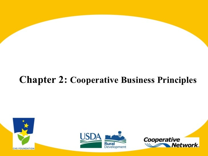 <ul><li>Chapter 2:  Cooperative Business Principles </li></ul>