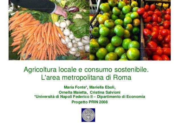 Agricoltura locale e consumo sostenibile. L'area metropolitana di Roma Maria Fonte*, Mariella Eboli, Ornella Maietta, Cris...