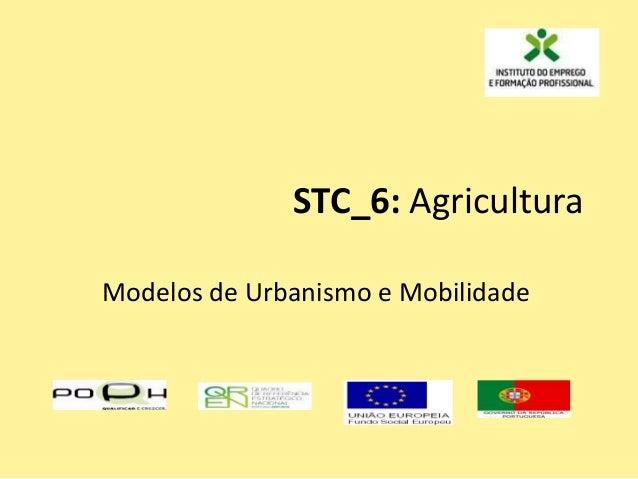 STC_6: Agricultura Modelos de Urbanismo e Mobilidade