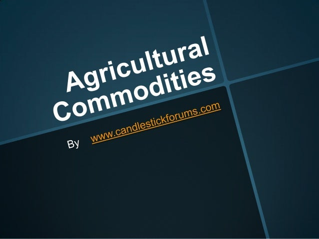 Trading agricultural commodities is theprovince of agricultural producers and the likes of multinational grain companies. ...