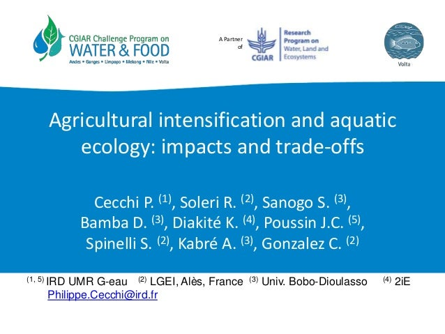 A Partner of Agricultural intensification and aquatic ecology: impacts and trade-offs Cecchi P. (1), Soleri R. (2), Sanogo...