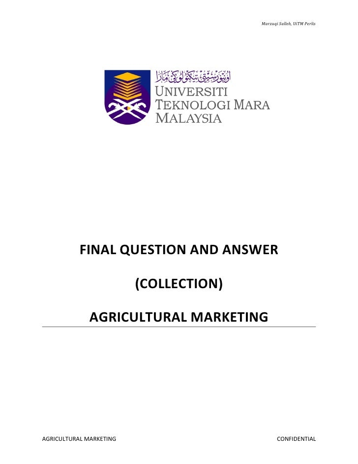 Marzuqi Salleh, UiTM Perlis           FINAL QUESTION AND ANSWER                         (COLLECTION)              AGRICULT...