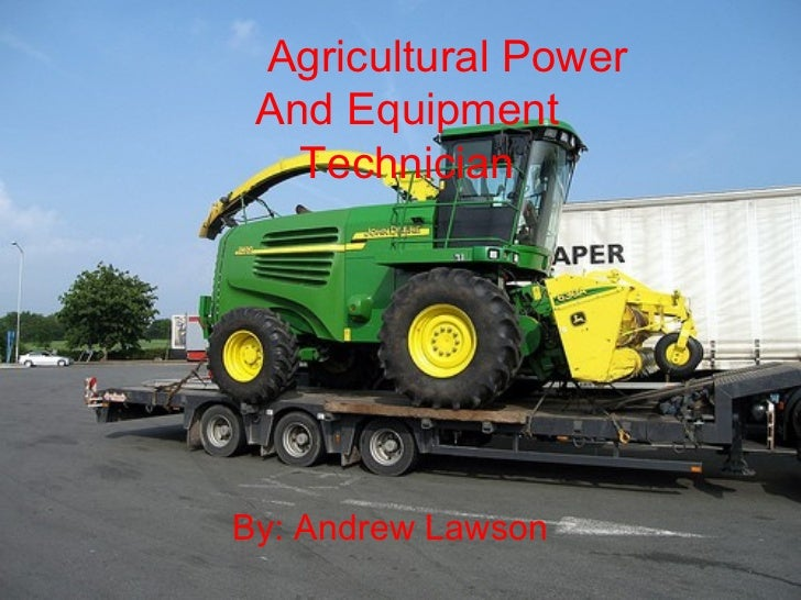 Agricultural Power And Equipment   TechnicianBy: Andrew Lawson