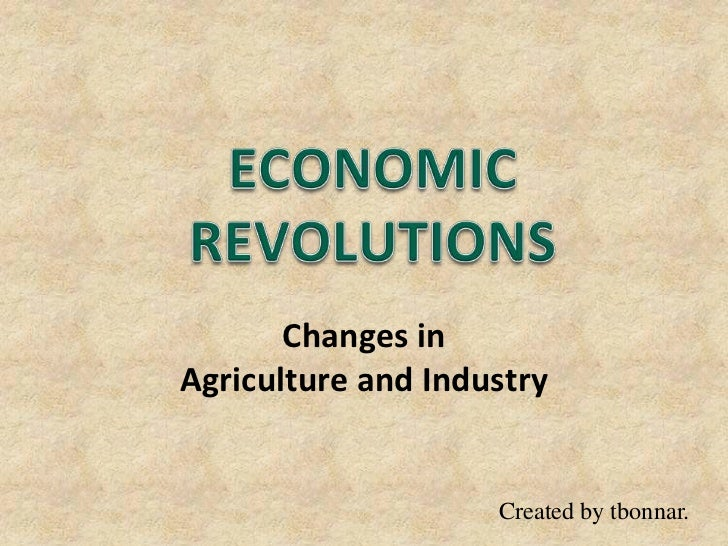 Changes inAgriculture and Industry                    Created by tbonnar.