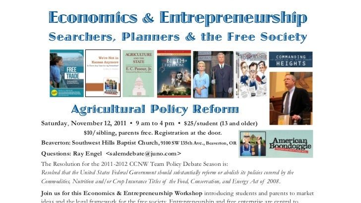 Economics & Entrepreneurship   Searchers, Planners & the Free Society              Agricultural Policy ReformSaturday, Nov...