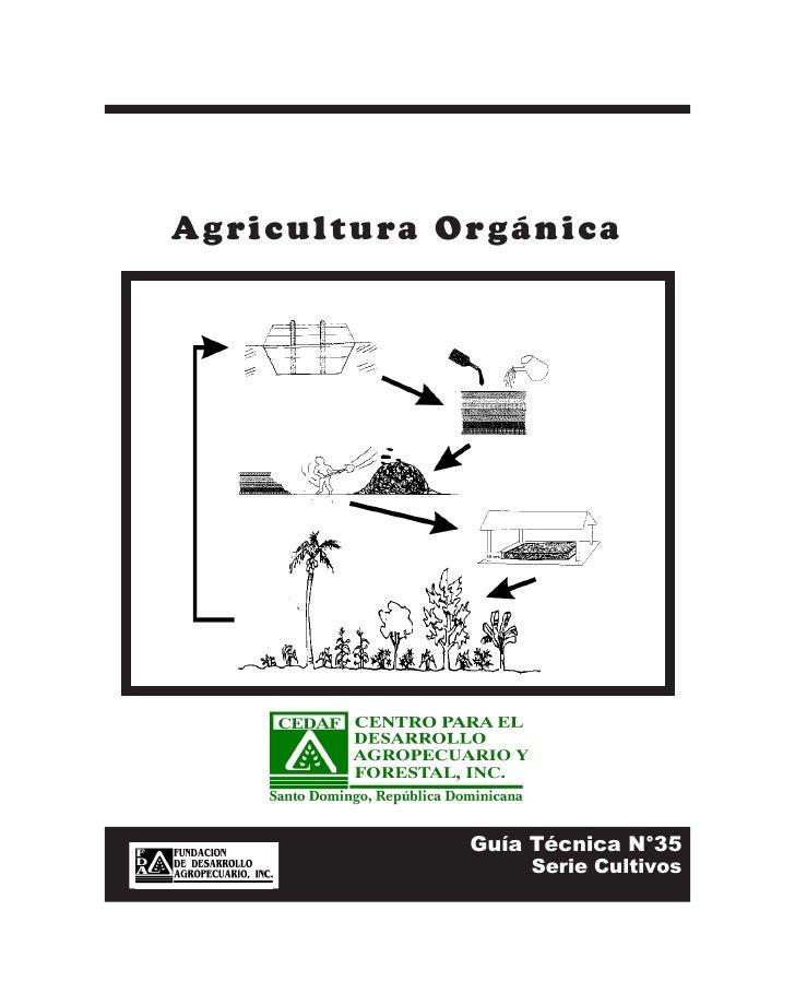 Agricultura Or gánic a              Guía Técnica N°35                  Serie Cultivos
