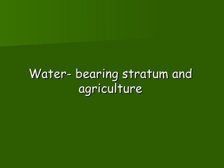 Water- bearing stratum and agriculture