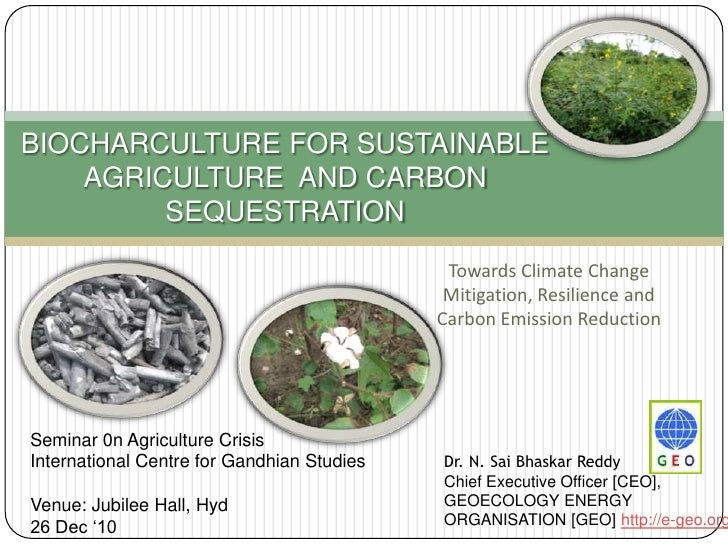 BIOCHARCULTURE FOR SUSTAINABLE AGRICULTURE  AND CARBON SEQUESTRATION<br />Towards Climate Change Mitigation, Resilience an...