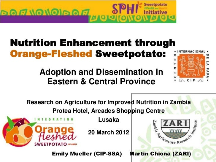 Nutrition Enhancement throughOrange-Fleshed Sweetpotato:      Adoption and Dissemination in       Eastern & Central Provin...