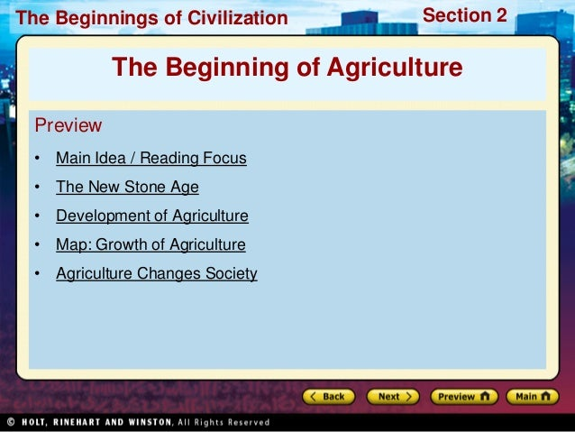 The Beginnings of Civilization      Section 2            The Beginning of Agriculture  Preview  • Main Idea / Reading Focu...