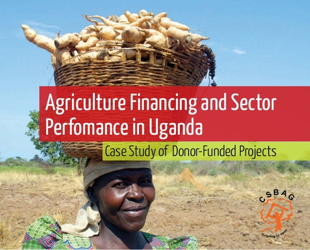 Agriculture financing and sector performance in Uganda, 2013