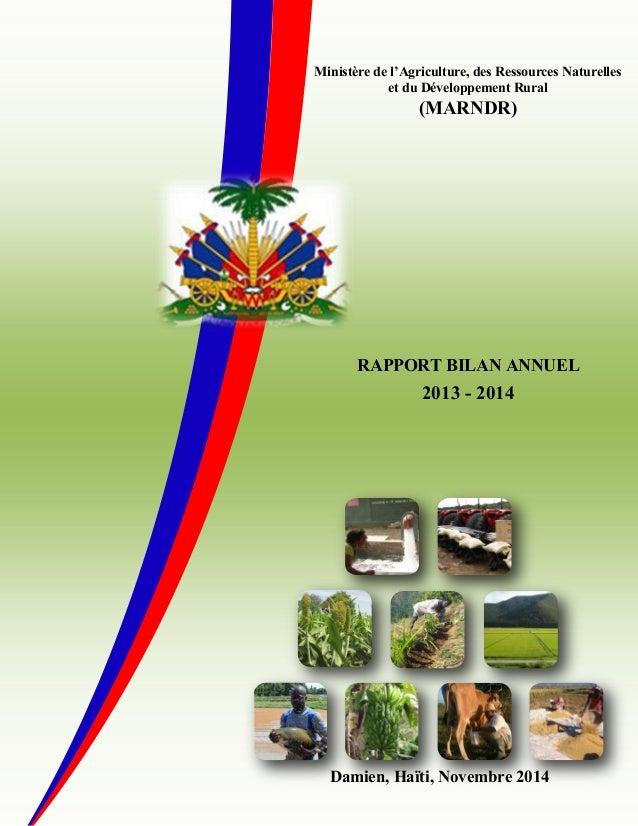 Damien, Haïti, Novembre 2014 RAPPORT BILAN ANNUEL 2013 - 2014 Ministère de l'Agriculture, des Ressources Naturelles et du ...