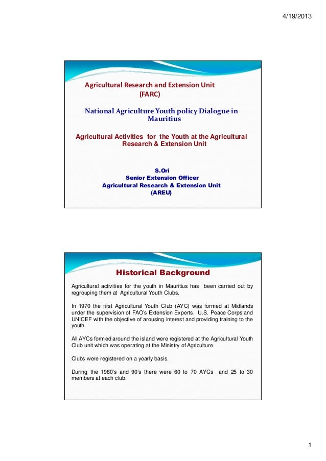 4/19/20131Agricultural Research and Extension Unit(FARC)National Agriculture Youth policy Dialogue inMauritiusAgricultural...