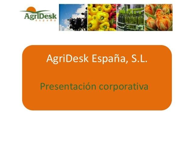 AgriDesk España, S.L. Presentación corporativa