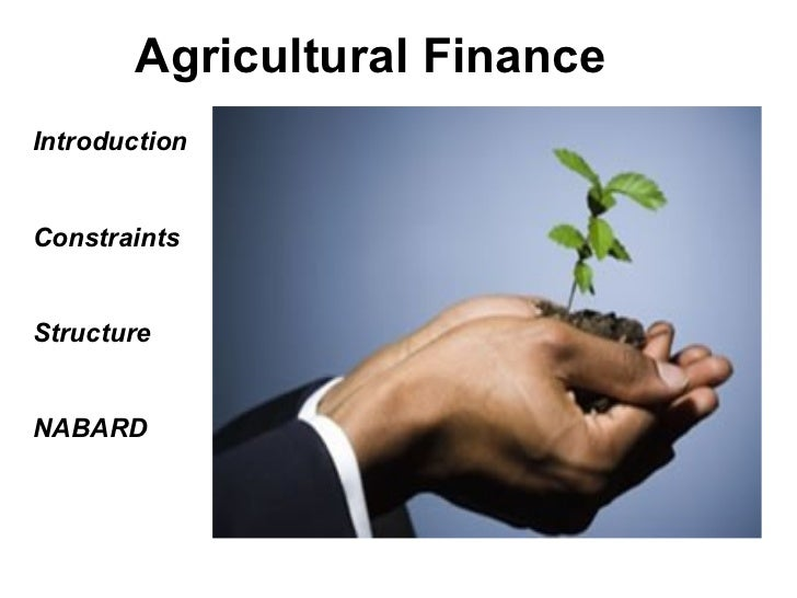 Agricultural Finance Introduction Constraints  Structure NABARD