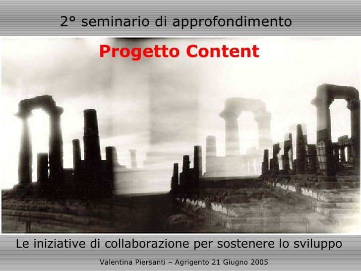 Le iniziative di collaborazione per sostenere lo sviluppo Valentina Piersanti – Agrigento 21 Giugno 2005 2° seminario di a...