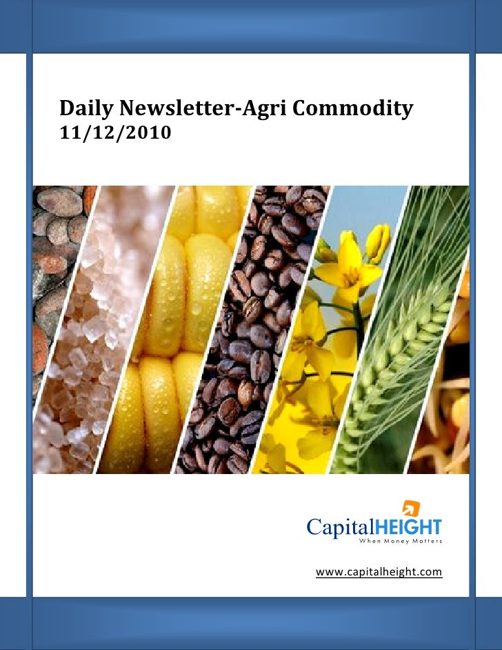 Daily Newsletter Agri Commodity      Newsletter-Agri11/12/2010                      www.capitalheight.com