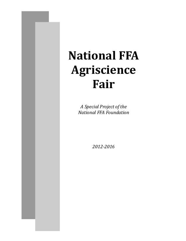 NationalFFA Agriscience Fair ASpecialProjectofthe NationalFFAFoundation      2012‐2016