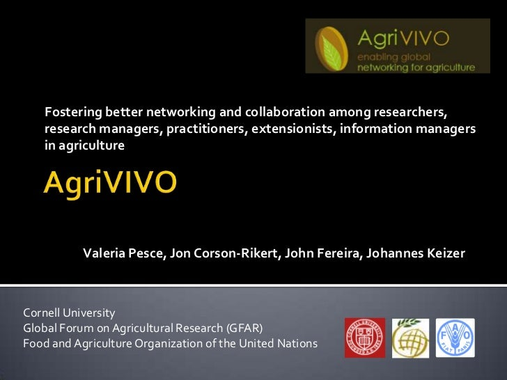AgriVIVO. Fostering better networking and collaboration among researchers, research managers, practitioners, extensionists, information managers in agriculture
