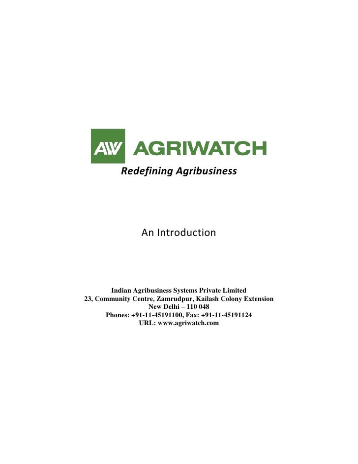 Redefining Agribusiness                 An Introduction       Indian Agribusiness Systems Private Limited23, Community Cen...