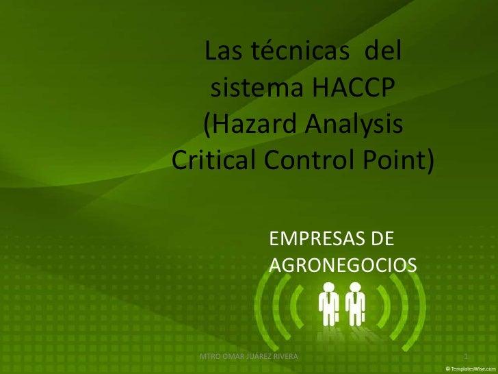 Las técnicas del    sistema HACCP   (Hazard AnalysisCritical Control Point)                  EMPRESAS DE                  ...