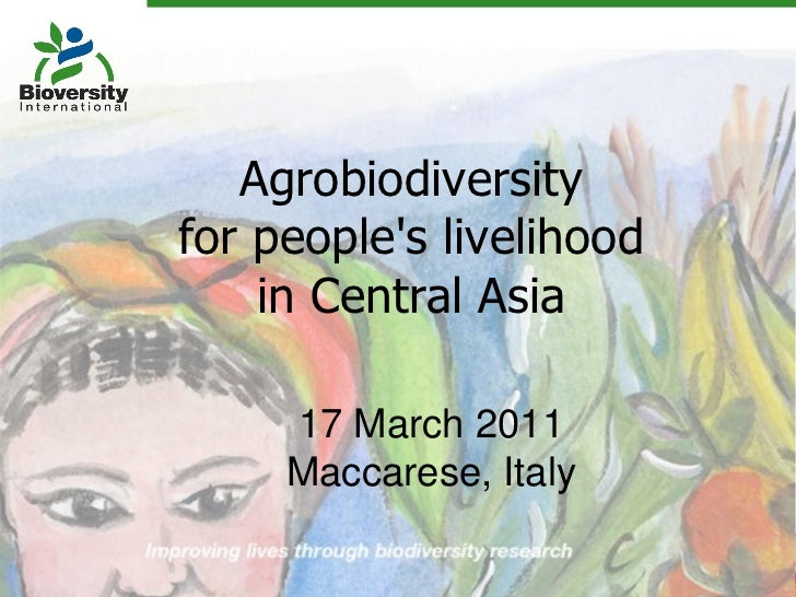 17 March 2011 Maccarese, Italy Agrobiodiversity for people's livelihood  in Central Asia