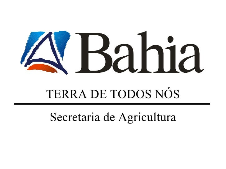 TERRA DE TODOS NÓS Secretaria de Agricultura