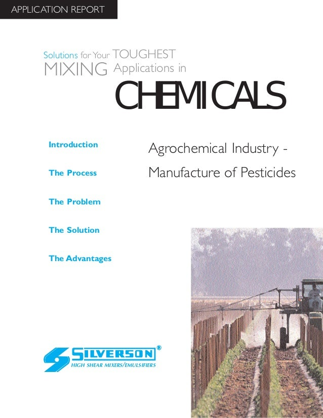 Agrochemical Industry - Manufacture of Pesticides The Advantages Introduction The Process The Problem The Solution HIGH SH...