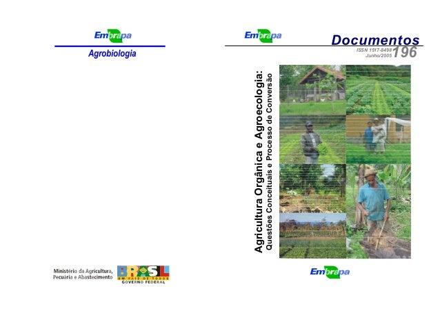 Questões Conceituais e Processo de Conversão  Agricultura Orgânica e Agroecologia:  Agrobiologia  Documentos ISSN 1517-849...