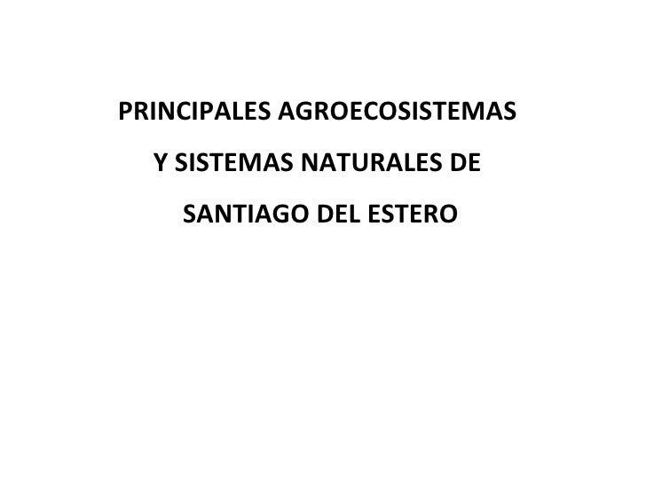Agroecosistemas de santiago del estero