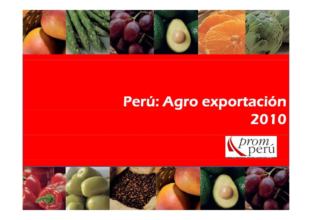 Perú: Agro exportación                 2010