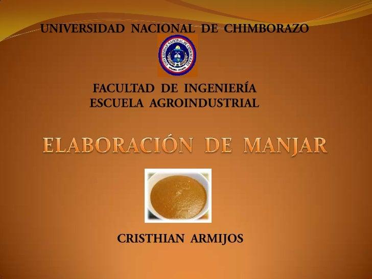 UNIVERSIDAD  NACIONAL  DE  CHIMBORAZO<br />FACULTAD  DE  INGENIERÍA<br />ESCUELA  AGROINDUSTRIAL<br />ELABORACIÓN  DE  MAN...