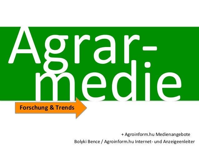 Agrar-‐ medie Forschung & Trends                                                                                      ...