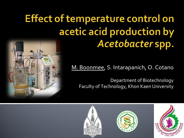 M. Boonmee , S. Intarapanich, O. Cotano Department of Biotechnology Faculty of Technology, Khon Kaen University