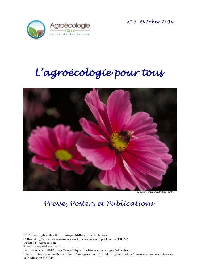 N° 3. Octobre 2014  L'agroécologie pour tous  copyright © BEGUEY Alain INRA  Presse, Posters et Publications  Réalisé par ...