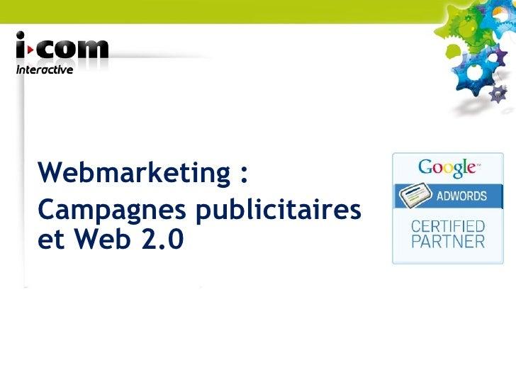 Webmarketing : Campagnes publicitaires et Web 2.0