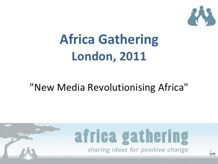 "Africa Gathering London, 2011 ""New Media Revolutionising Africa"""